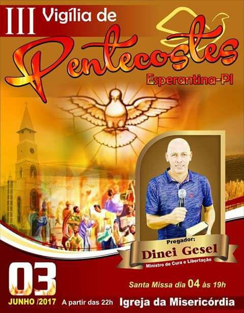 III Vigília de Pentecostes acontece hoje (03) em Esperantina com o pregador Dinei Gesel