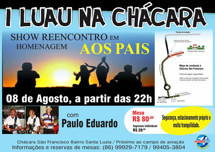 I Luau da Chácara contará com animação do cantor Paulo Eduardo